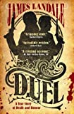 Landale, James: Duel: A True Story of Death and Honour