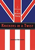Knickers in a twist : a dictionary of…