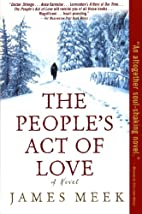 The People's Act of Love: A Novel by…
