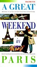 A Great Weekend In Paris by Hachette