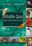 Conroy, Don: Wildlife Quiz and Amazing Facts