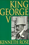 Rose, Kenneth: King George V