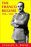 Payne, Stanley G.: The Franco Regime 1936-1975