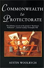 Commonwealth to Protectorate by Austin…