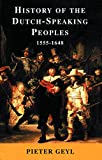 Geyl, Pieter: History of the Dutch-Speaking Peoples 1555-1648