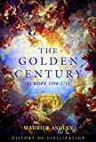Ashley, Maurice: Golden Century: Europe 1598 - 1715