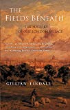 Tindall, Gillian: The Fields Beneath: The History of One London Village