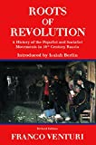 Venturi, Franco: The Roots of Revolution: A History of the Populist and Socialist Movements in 19th Century Russia