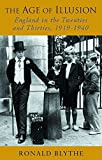 Blythe, Ronald: Phoenix: The Age of Illusion: England in the Twenties and Thirties, 1919-1940