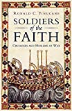 Finucane, Ronald C.: Soldiers of the Faith: Crusaders and Moslems at War
