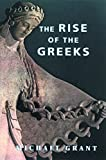 Grant, Michael: The Rise of the Greeks