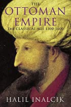 The Ottoman Empire: The Classical Age…