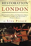 Picard, Liza: Restoration London: Everyday Life in the 1660s