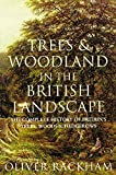Rackham, Oliver: Trees and Woodland in the British Landscape : The Complete History of Britain's Trees, Woods and Hedgerows