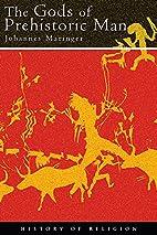 The Gods of Prehistoric Man by Johannes…