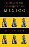 Prescott, William H.: History of the Conquest of Mexico