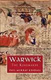 Kendall, Paul Murray: Warwick the Kingmaker