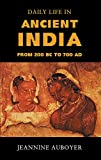 Auboyer, Jeannine: Daily Life in Ancient India: From 200 Bc to 700 Ad
