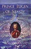 Henderson, Nicholas: Prince Eugen of Savoy: A Biography