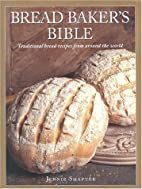 Bread Baker's Bible: Traditional Bread…