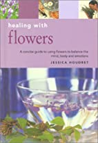 Healing with Flowers (Essentials for Health…