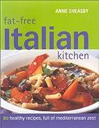 Fat-Free Italian Kitchen by Anne Sheasby