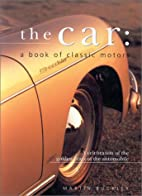 The Car: A Book of Classic Motors by Martin…