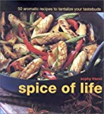 Friend, Sophy: Spice of Life: 50 Aromatic Recipes to Tantalize Your Tastebuds