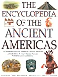Steele, Philip: The Encyclopedia of the Ancient Americans: Explore the Wonders of the Aztec, Maya, Inca, North American Indian and Arctic Peoples