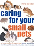 Alderton, David: Caring for Your Small Pets