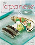 Kazuko, Emi: The Japanese Kitchen: A Cook's Guide to Japanese Ingredients and How to Use Them
