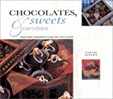 Southwater: Chocolates, Sweets &amp; Candies: Hand-Made Temptations to Give Forevery Season