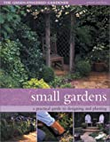 Southwater: Small Gardens: A Practical Guide to Designing and Planting