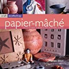 Craft Workshop: Papier Mache by Marion…