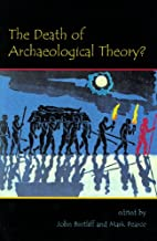 The Death of Archaeological Theory? by John…