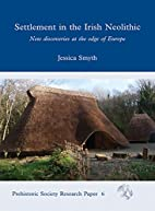 Settlement in the Irish neolithic : new…