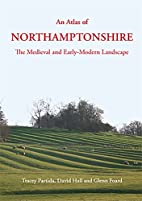An Atlas of Northamptonshire by Tracey…
