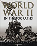 Holmes, Richard: World War II in Photographs