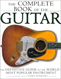 Burrows, Terry: The Complete Book of the Guitar: The Definitive Guide to the World&#39;s Most Popular Instrument
