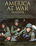 Wood, Adrian: America at War in Color: Unique Images of the American Experience of World War II