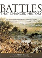 Battles That Changed History by Geoffrey…