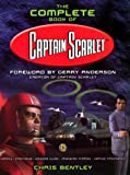 Chris Bentley: Complete Book of Captain Scarlet
