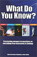 What Do You Know: Fascinating Answers to…