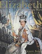 Elizabeth: Fifty Glorious Years by Jennie…