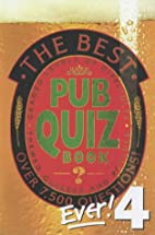 The Best Pub Quiz Book Ever! 4 by Roy…