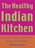 Bharadwaj, Monisha: Healthy Indian Kitchen: Food for Vitality and Fitness
