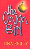 Tina Reilly: The onion girl