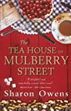 Owens, Sharon: The Tea House On Mulberry Street