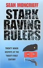 Stark Raving Rulers: Twenty Minor Despots of…