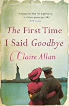 The First Time I Said Goodbye by Claire…